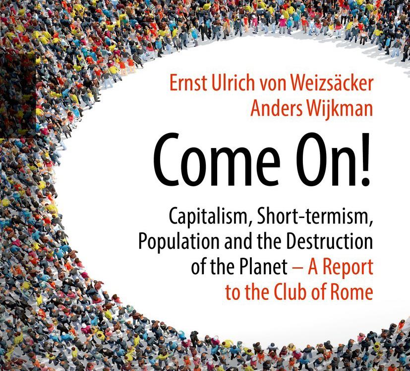 Вывеска доклада Римского клуба «Come On! Капитализм, близорукость, население и разрушение планеты»
